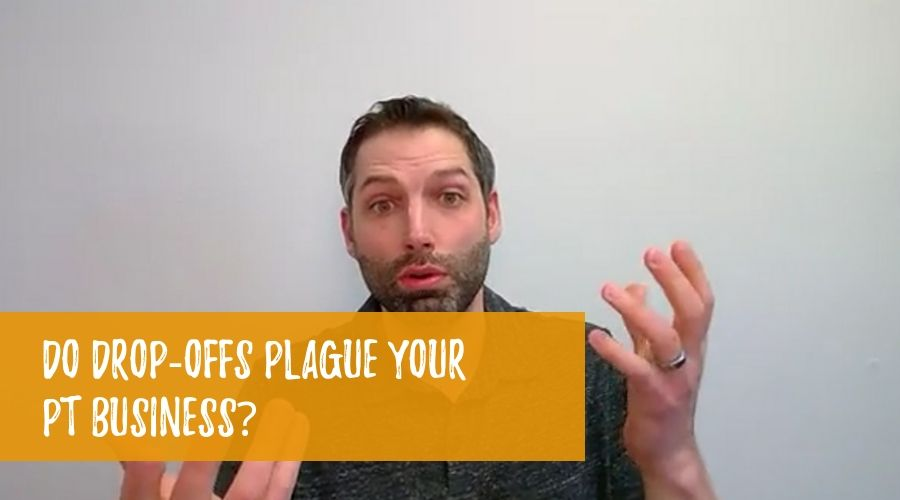 Do Patient Drop Offs Plague Your PT Business