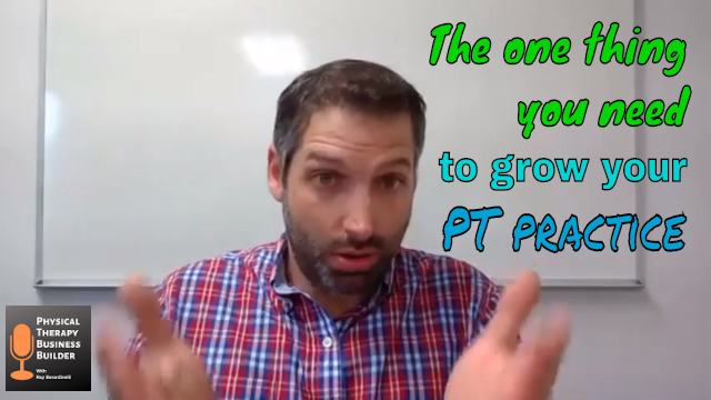 The one thing you need to grow your PT practice
